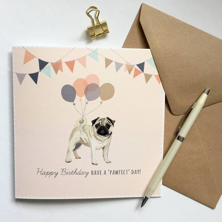 pug happy birthday card by sirocco design  notonthehighstreet, Birthday card