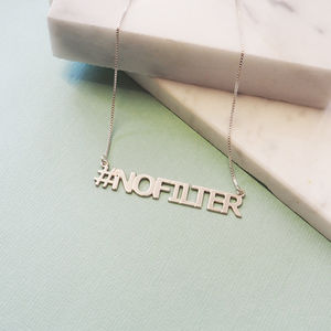 Personalised Hashtag Nofilter Necklace - gifts for teenagers