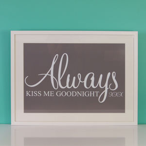 Always Kiss Me Goodnight Typography Print