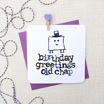 'Birthday Greetings Old Chap' Card