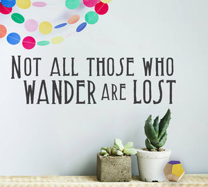 'Not All Those Who Wander Are Lost' Vinyl Wall Sticker