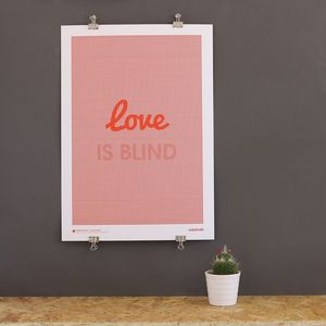 A3 Love Is Blind Print