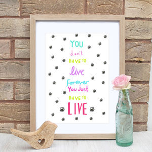 Live Forever Book Quote Print - literature