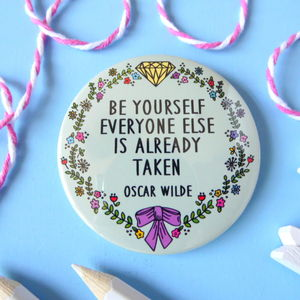 Oscar Wilde Quote Badge Or Pocket Mirror - women's jewellery