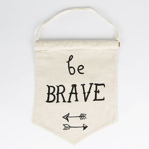 Be Brave Adventure Wall Banner Flag