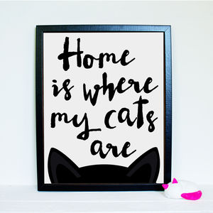 'Home Is Where My Cats Are' Black And White Typographic - posters & prints