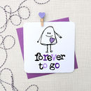 'Forever To Go' Wedding Anniversary Card