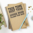 Personalised 'Next Year' Recycled Notebook