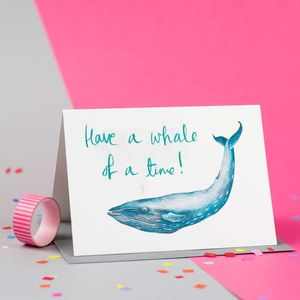 'Have A Whale Of A Time!' Whale Birthday Card