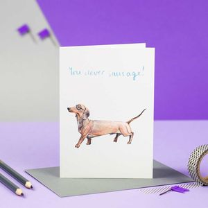 'You Clever Sausage!' Illustrated Daschund Card - graduation cards