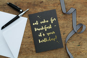 Eat Cake For Breakfast It's Your Birthday! Card