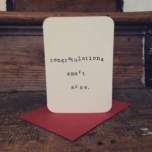'Congratulations Smart Arse' Exam Results Card - exam congratulations gifts