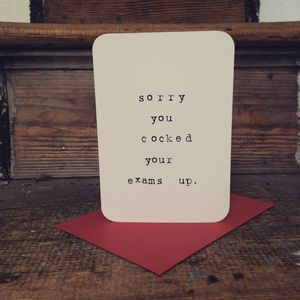 'Sorry You Cocked Your Exams Up' Exam Results Card - graduation cards