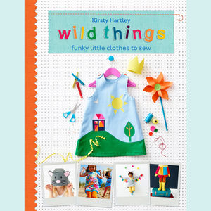 Sewing Pattern Book To Make Kids Clothes By Wild Things - books