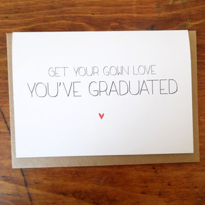 'Get Your Gown' Graduation Card - graduation cards