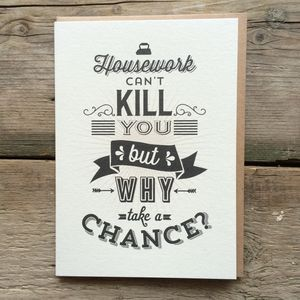 Housework Can't Kill You But Why Take A Chance