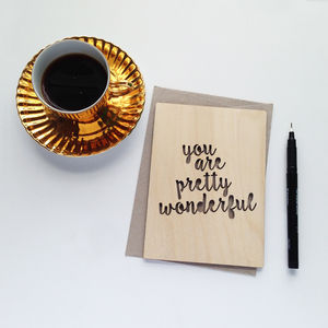 'You Are Pretty Wonderful' Wooden Card
