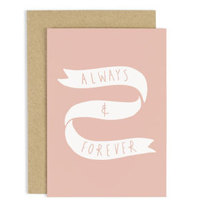 Always And Forever Anniversary Card - wedding cards & wrap
