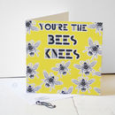 'You're The Bees Knees' Greeting Card