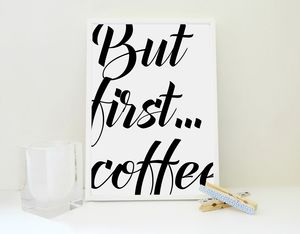 But First Coffee Minimal Black And White Print