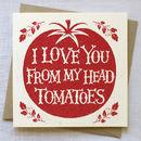 I Love You Tomatoes Card